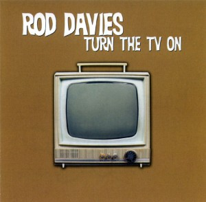 Rod Davies - Turn The TV On (cover)